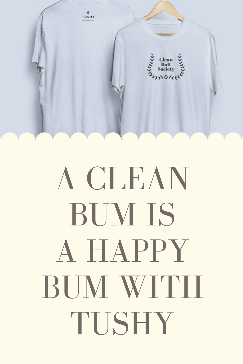A Clean Bum is A Happy Bum with Tushy