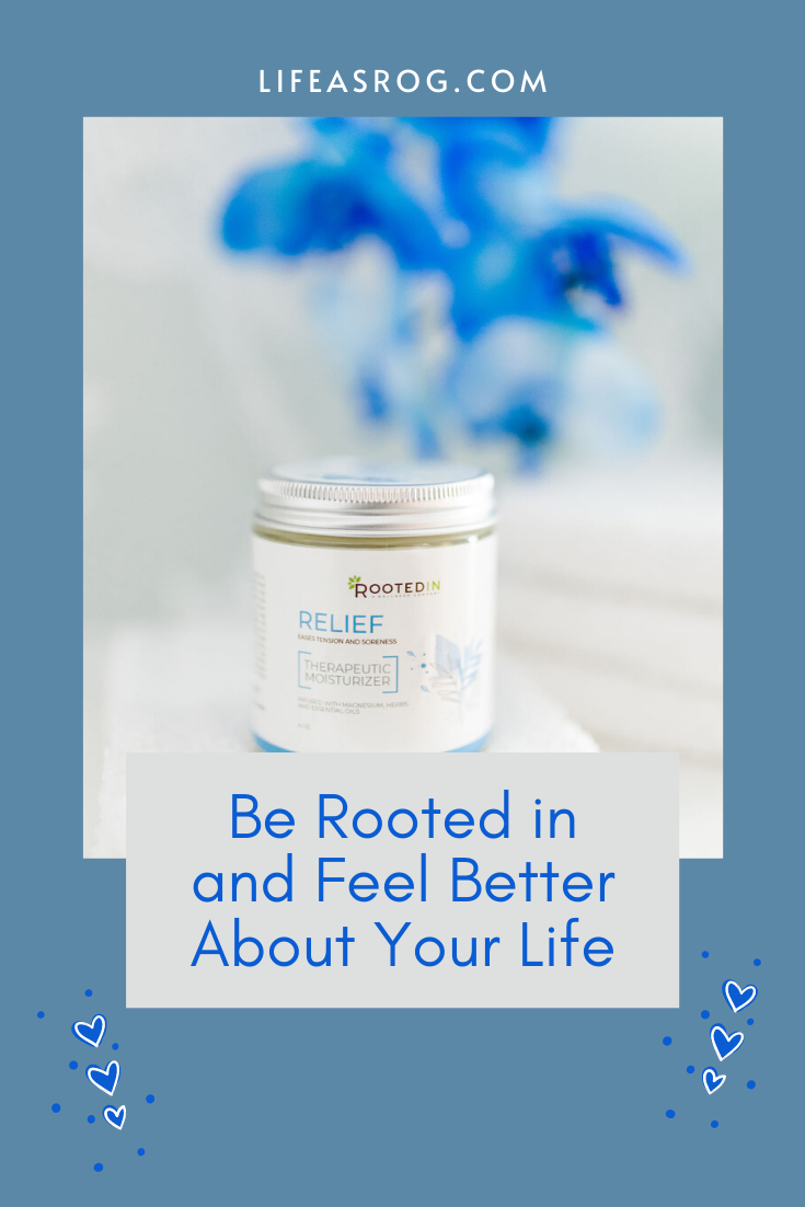 Be Rooted in and Feel Better About Your Life