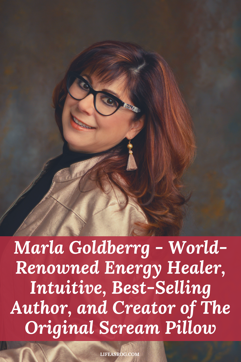Marla Goldberrg - World-Renowned Energy Healer, Intuitive, Best-Selling Author, and Creator of The Original Scream Pillow