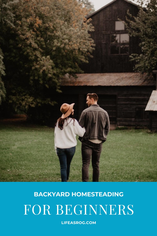 Backyard Homesteading For Beginners
