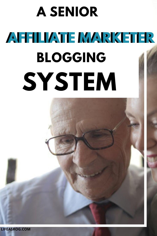A Senior Affiliate Marketer Blogging System