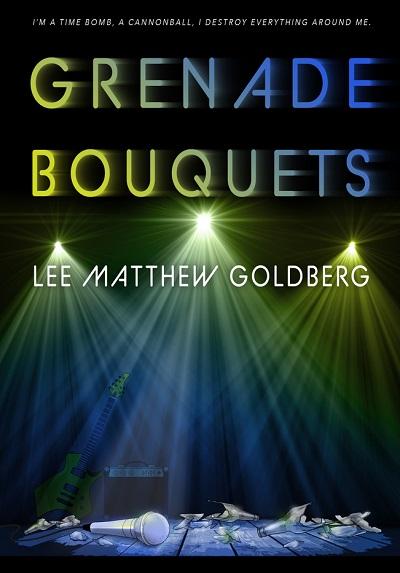 Grenade Bouquets by Lee Matthew Goldberg Book Tour